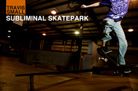 Subliminal Skatepark - Travis Small
